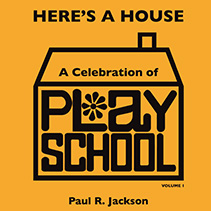 "Cover of ""Here's A House - A Celebration of Play School vol 1"" by Paul R. Jackson"