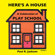 "Cover of ""Here's A House - A Celebration of Play School vol 2"" by Paul R. Jackson"